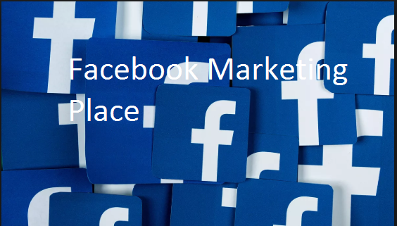 Facebook Marketing Place