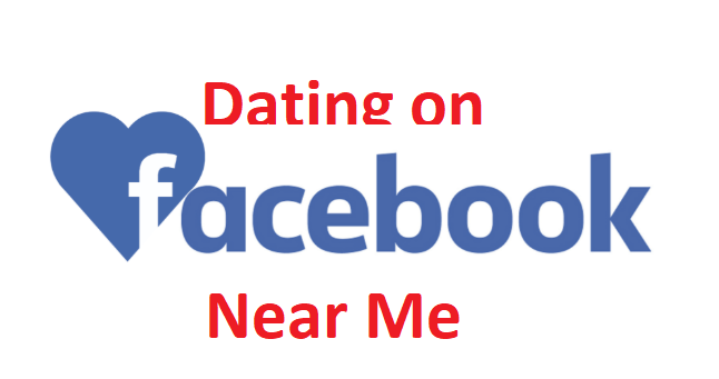 Dating on Facebook Near Me