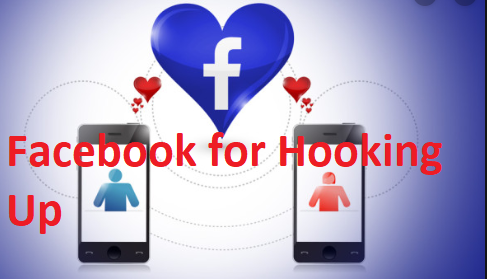 Facebook for Hooking Up