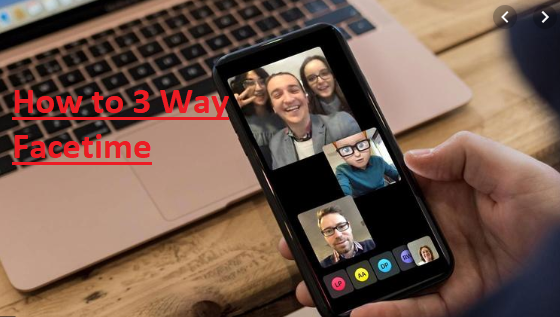 How to 3 Way Facetime