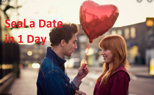 How to Seal a Date in 1 Day