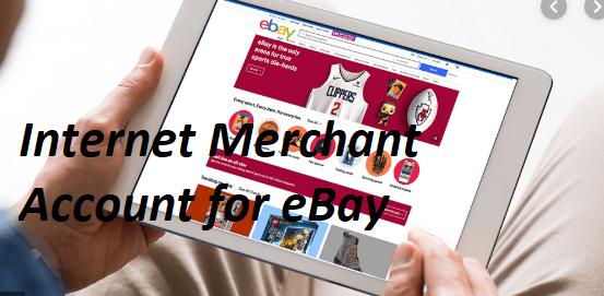 Internet Merchant Account for eBay