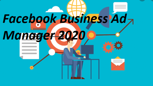 Facebook Business Ad Manager 2020