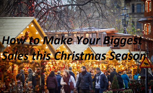 How to Make Your Biggest Sales This Christmas Season