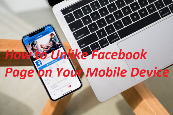 How to Unlike Facebook Page on Your Mobile Device
