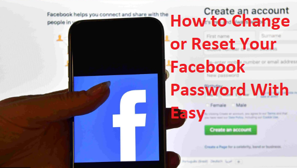 How Do I Change or Reset My Facebook Password