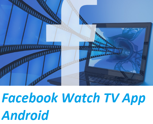 Facebook Watch TV App Android