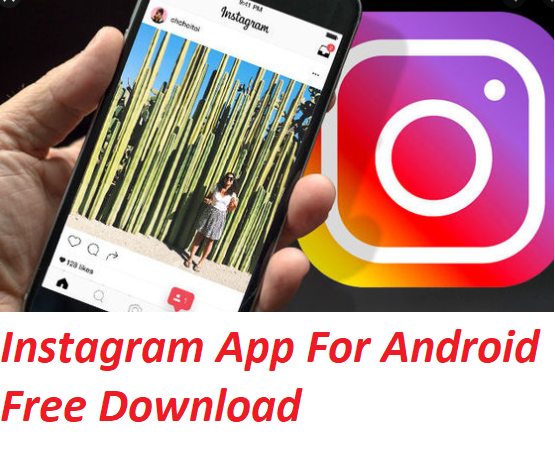 Instagram App For Android Free Download