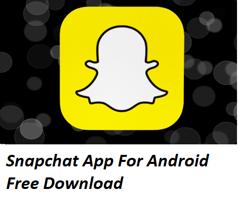 Snapchat App For Android Free Download