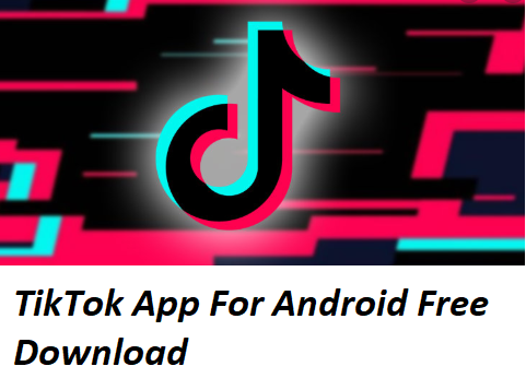 TikTok App For Android Free Download