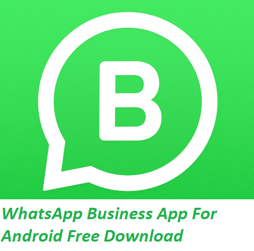 WhatsApp Business App For Android Free Download