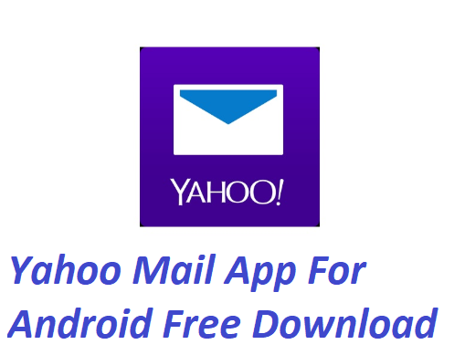 Yahoo Mail App For Android Free Download