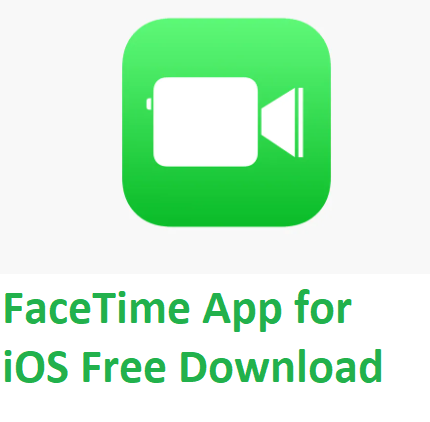 FaceTime App For iOS Free Download