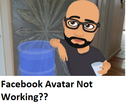 Facebook Avatar Not Working – What to Do About Facebook Avatar Not Showing Up | Facebook Avatar Not Available