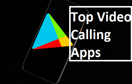 Top Free Video Calling Apps on Google Play Store