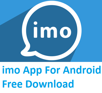 imo App For Android Free Download