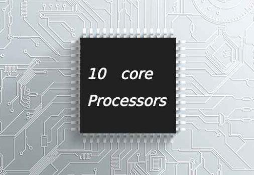 Deca Core Processor