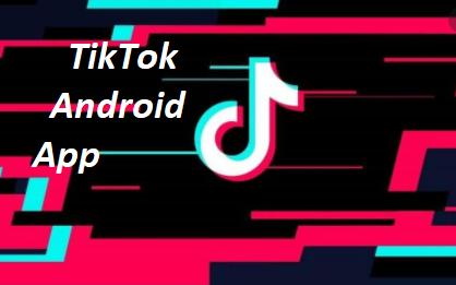TikTok App Download Free Android