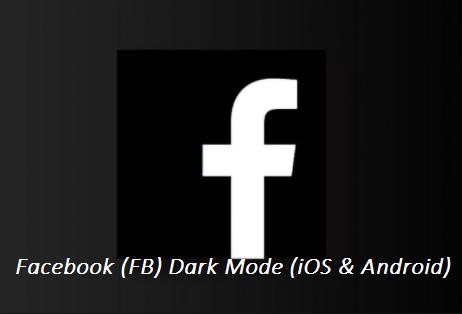 Facebook (FB) Dark Mode (iOS & Android)