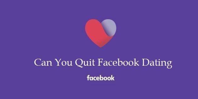 Quit Facebook Dating